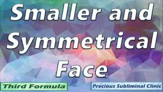 Get Smaller And Symmetrical Face [Affirmation Frequency] - INSTANT RESULTS