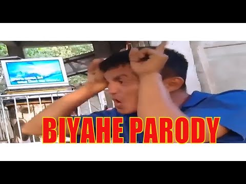 BIYAHE PARODY (BIYAHE