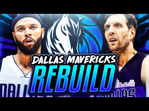 REBUILDING THE DALLAS MAVERICKS! NBA 2K17 MY LEAGUE