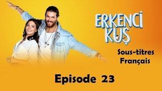 Erkenci Kus - épisode 23 Sana Aşığım (French Subtitles)