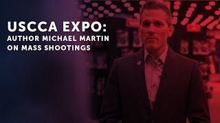 USCCA Expo: Author Michael Martin on Mass Shootings