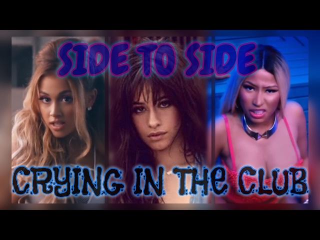 Camila Cabello Ariana Grande fea - Side To Side In The Club