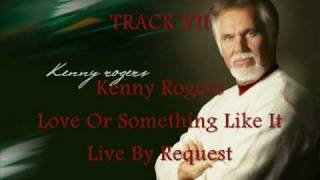 Kenny Rogers - Love Or Something Like It (7)