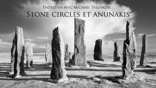Michael Tellinger : Stones circles et Annunakis
