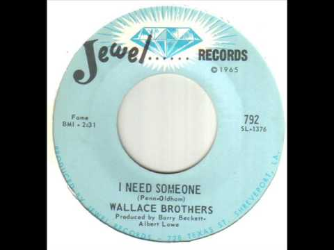 Wallace Brothers I Need Someone