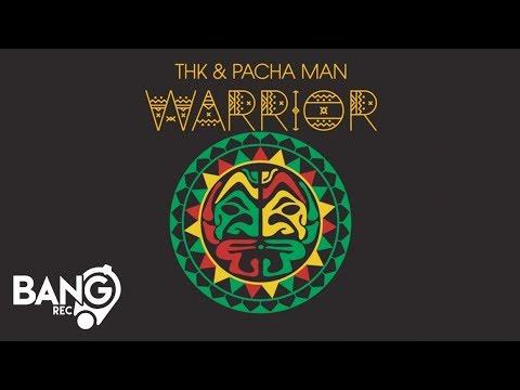 THK & PACHA MAN - Warrior