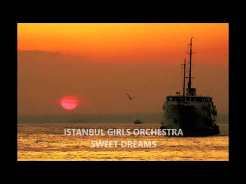 Sweet Dreams  - Istanbul Girls Orchestra (Official Video)
