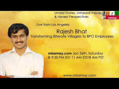 Rajesh Bhat - Transforming illeterate villagers to BPO emplo