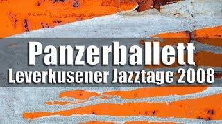 Panzerballett - Leverkusener Jazztage 2008