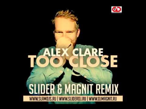 Alex Clare - Too Close (Slider & Magnit Remix)
