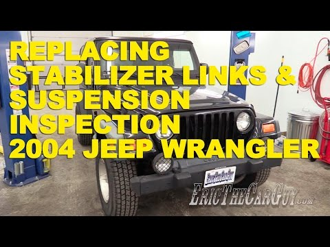 2004 Jeep Wrangler Stabilizer Link Replacement & Suspension Inspection -EricTheCarGuy