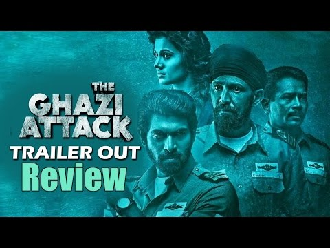 The Ghazi Attack Official Trailer Review