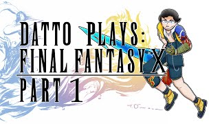 Datto Plays Final Fantasy X: Part 1 - Introduction & Al-Bhed Ship