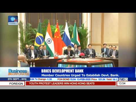Business Incorporated: BRICS Member Coutries Urged To Establish Development Bank