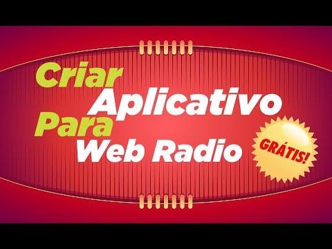 Criar Aplicativo Para Web Radio Grátis - 2019