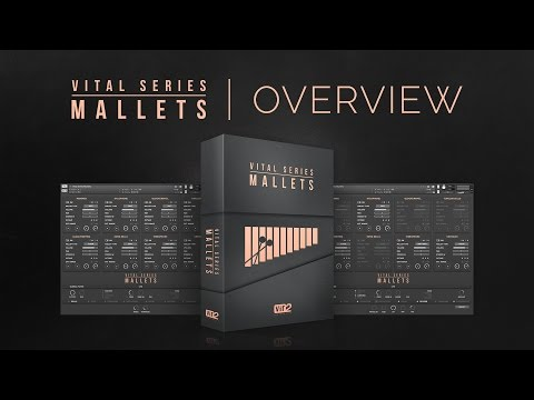 Overview   Vital Series: Mallets