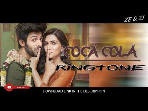 COCA COLA TU  INTRO RINGTONE  LUKA CHUPPI  DOWNLOAD FOR YOUR PHONE  ZE & ZI