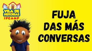 Vila de Histórias - Fuja das más conversas
