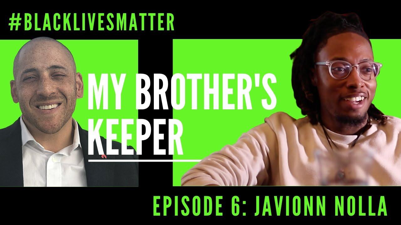 MY BROTHER'S KEEPER EPISODE 6: JAVIONN NOLLA