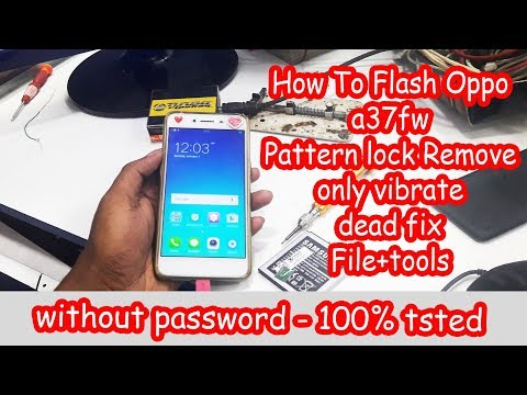 how-to-flash-oppo-a37fw-|-oppo-a37fw-firmware-without-password-|-oppo-a37fw-pattern-lock-remove-done