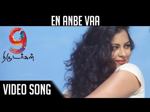 9 Thirudargal | New Tamil Movie | En Anbe...