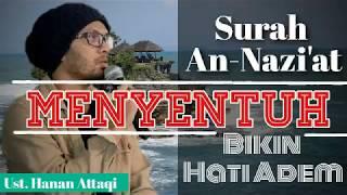 Download Lagu Murotal Surah An-Nazi'at terbaru | Menyentuh Bikin Hati Adem ., Ust. Hanan Attaqi mp3