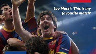 Leo Messi reveals his favourite match