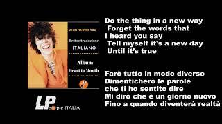 LP - When I#39m over You- SOLO TESTO NO AUDIO -TRADUZIONE ITALIANO Album Heart To Mouth