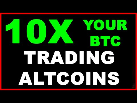 10x Your Bitcoin Trading Altcoins?