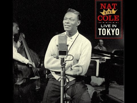Nat King Cole, Live In Tokyo 1963 - Love Is A Many Splendored Thing