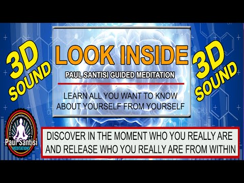 Look Inside Gain Wisdom From Within Guided Meditation 3D Sound Paul Santisi