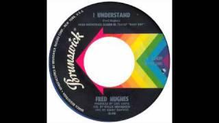 Fred Hughes - I Understand - Brunswick