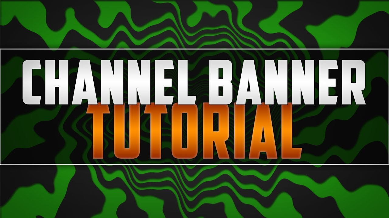 Creating a Channel Banner Tutorial (TEMPLATE) - YouTube