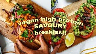 3 VEGAN HIGH PROTEIN Savoury Breakfast Ideas!