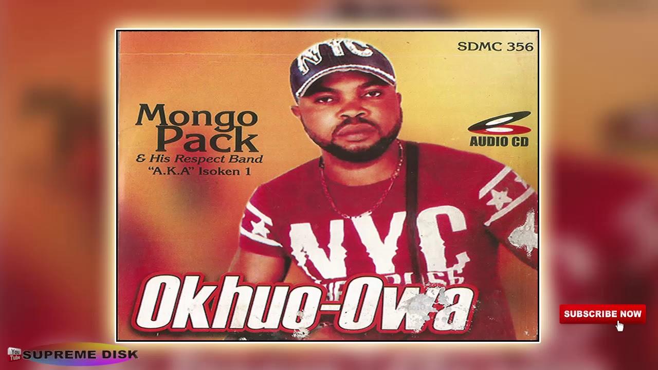 Download Latest Benin Music :- Mongo Pack - Okhuo-Owa (Full Album)