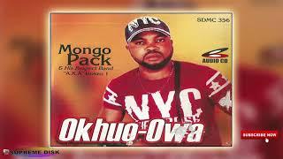 Latest Benin Music :- Mongo Pack - Okhuo-Owa (Full Album)