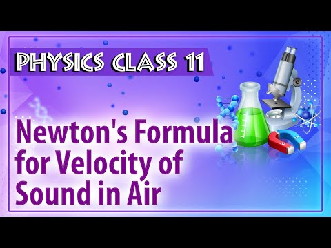 Newton's Formula for Velocity of Sound in Air - Sound waves - Physics Class 11 - HSC - CBSE