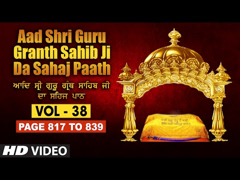 Aad Sri Guru Granth Sahib Ji Da Sahaj Paath (Vol - 38) | Page No. 817 to 839 | Bhai Pishora Singh Ji