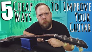 5 Cheap Tips To Improve Your Guitar