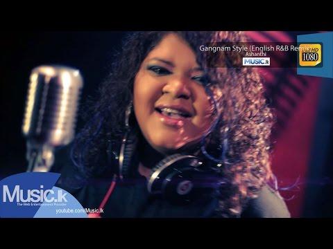 Gangnam Style (English R&B Remix) - Ashanthi - Full HD - www.music.lk