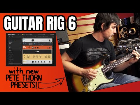 NI GUITAR RIG 6 with NEW PETE THORN PRESETS!