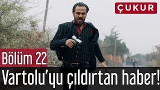 Çukur 22. Bölüm - Vartolu'yu Çıldırtan Haber!