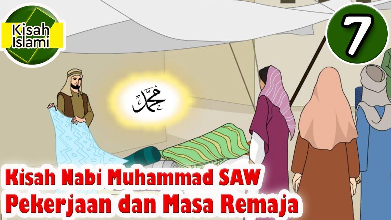Nabi Muhammad SAW Part 7 - Pekerjaan dan Masa Remaja - Kisah Islami Channel