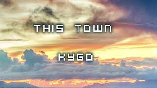 Kygo - This Town ft  Sasha Sloan [1 Hour] Version