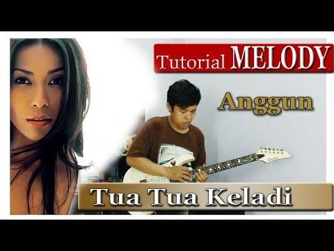 Belajar Melodi Anggun - Tua Tua Keladi