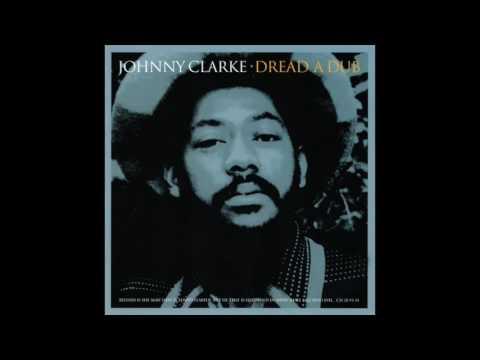Johnny Clarke - Dread A Dub