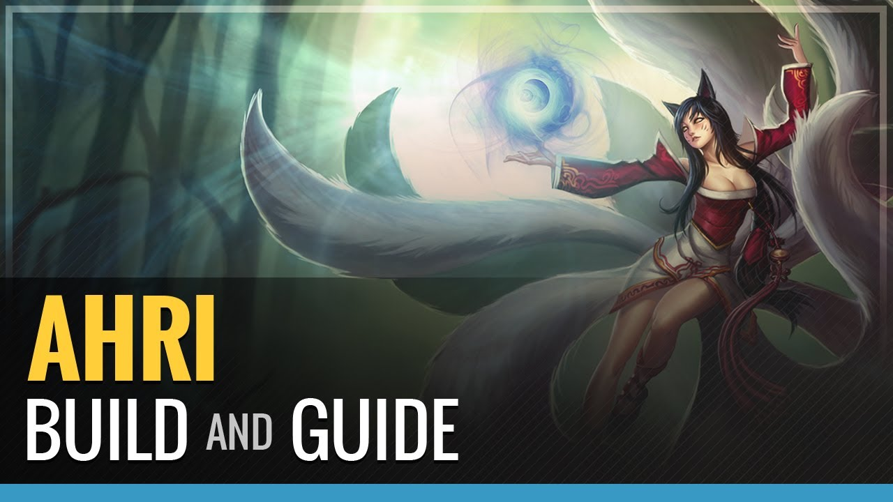 League Of Legends Ahri Build And Guide Youtube