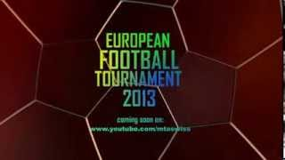European Football Tournament 2013  - Coming soon