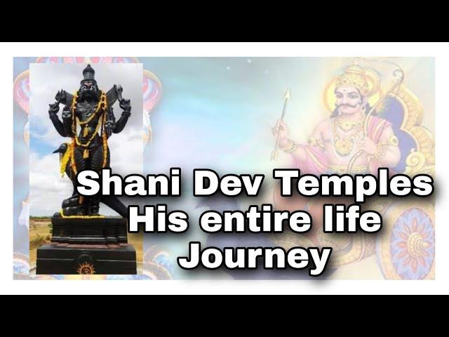சனீஸ்வர பகவான் திருக்கோவில்கள், சனீஸ்வரர் பிறப்பு முதல் !!! || Shani Dev Temples || शनि देव मंमंदि