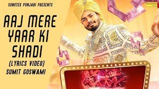 Download Aaj Mere Yaar Ki Shadi | Lyrical Video | Khatri : New Haryanvi Songs Haryanavi 2020 |Sonotek Punjabi
